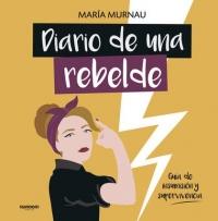 Diario De Una Rebelde: Guia De Insumision Y Supervivencia