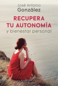 Recupera Tu Autonomia Y Bienestar Personal