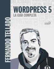 Wordpress 5 La Guia Completa