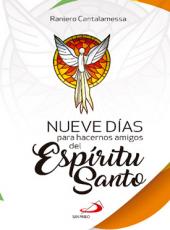 9 Dias Para Hacernos Amigos Del Espiritu Santo