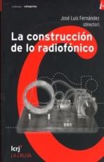 La Construccion De Lo Radiofonico