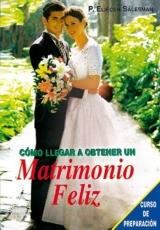 Como Llegar A Obtener Un Matrimonio Feliz